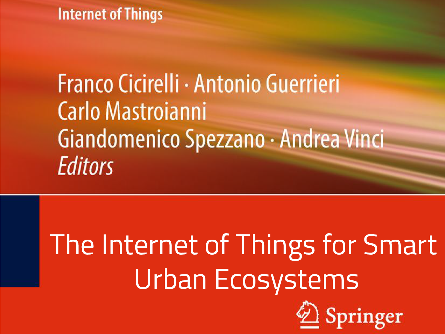 "Nuova Pubblicazione: ""Internet Of Things For Smart Urban Ecosystems"""