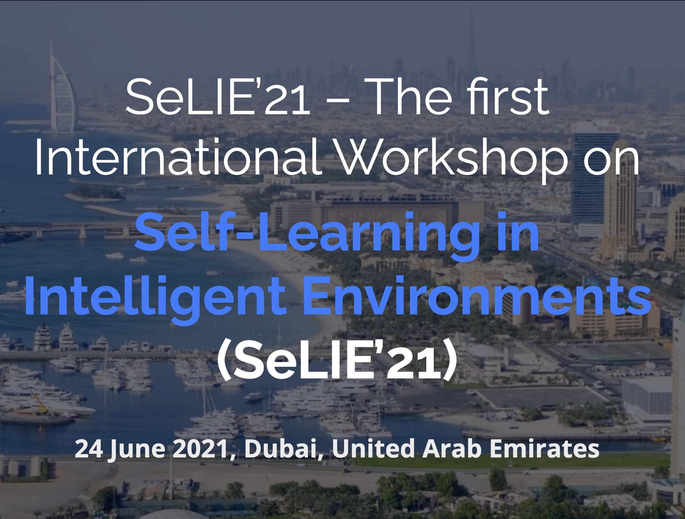 SeLIE'21-The First International Workshop On Self- Learning In Intelligent Environments