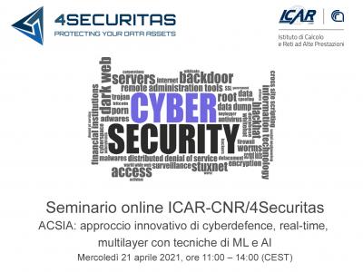 Seminario ICAR-CNR/4Securitas-ACSIA: Approccio Innovativo Di Cyberdefence, Real-time, Multilayer Con Tecniche Di ML E AI